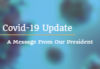 A Covid-19 Update From Our President